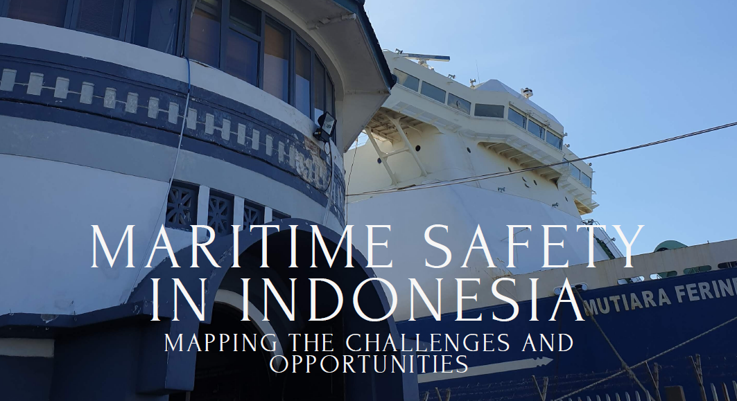 Maritime Safety in Indonesia: Mapping the Challenges and Opportunities